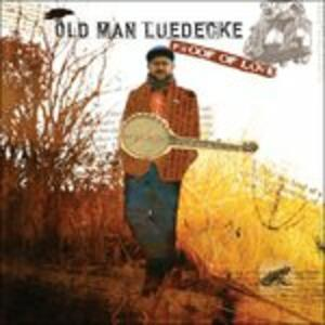 Proof of Love - CD Audio di Old Man Luedecke