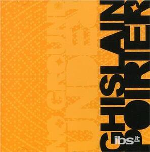 No Ground Under - CD Audio di Ghislain Poirier