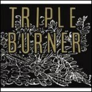 Triple Burner - Vinile LP di Triple Burner