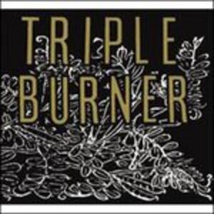 Triple Burner - CD Audio di Triple Burner