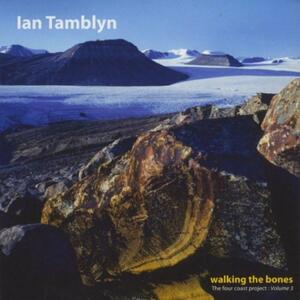 Walking The Bones - CD Audio di Ian Tamblyn