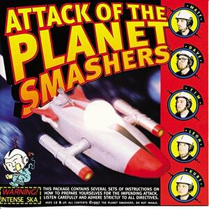 Attack of the Planet Smas - CD Audio di Planet Smashers