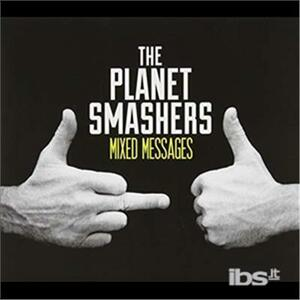 Mixed Messages - CD Audio di Planet Smashers
