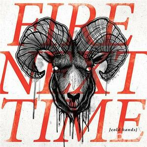 Cold Hands - CD Audio di Fire Next Time