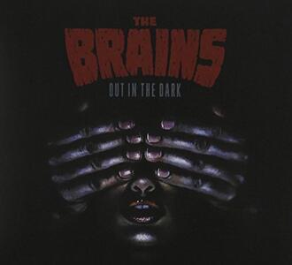 Out In The Dark - CD Audio di Brains