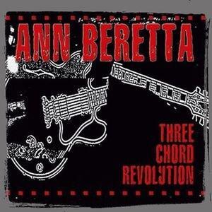 Three Chord Revolution - CD Audio di Ann Beretta