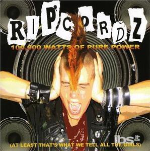 100.000 Watts of Pure Pow - CD Audio di Ripcordz