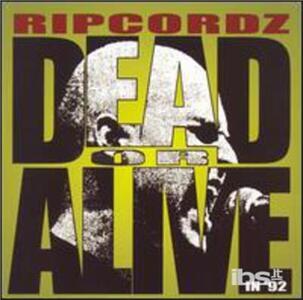 Dead or Alive in '92 - CD Audio di Ripcordz
