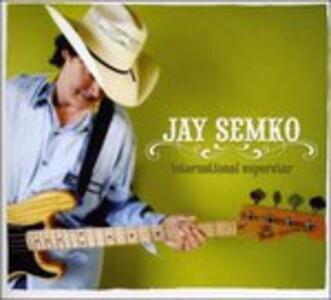 International Superstar - CD Audio di Jay Semko