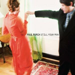 Still Your Man - CD Audio di Paul Burch