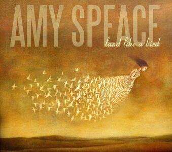Land Like a Bird - CD Audio di Amy Speace