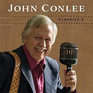 Classics 3 - CD Audio di John Conlee