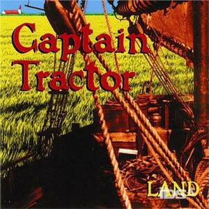 Land - CD Audio di Captain Tractor