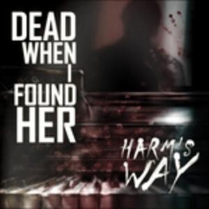 Harm's Way - CD Audio di Dead When I Found Her