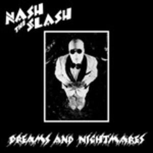 Dreams and Nightmares - Vinile LP di Nash the Slash