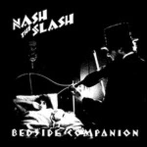 Bedside Companion - Vinile LP di Nash the Slash
