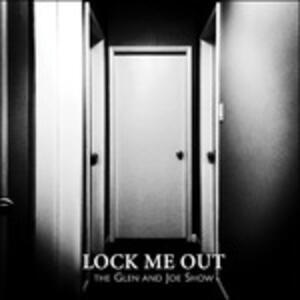 Lock Me Out (Picture Disc) - Vinile 7'' di Glen and Joe Show