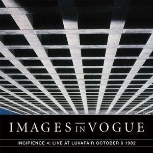 Incipience 4 Live at Luvafair October 6 - CD Audio di Images in Vogue