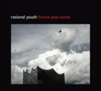 Future Past Tense - CD Audio di Rational Youth