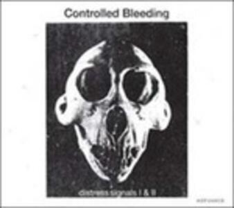 Distress Signals I & II - CD Audio di Controlled Bleeding
