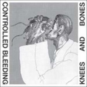 Knees and Bones - CD Audio di Controlled Bleeding