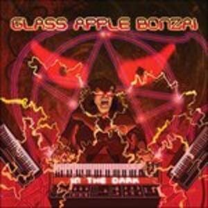 In the Dark - CD Audio di Glass Apple Bonzai
