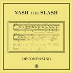 Decomposing - CD Audio di Nash the Slash