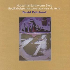 Nocturnal Earthworm Stew - CD Audio di David Pritchard