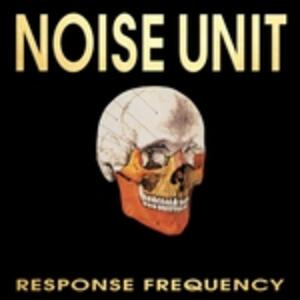 Response Frequency - CD Audio di Noise Unit
