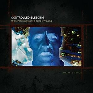 Blistered Bags of Fodder Swayi - CD Audio di Controlled Bleeding