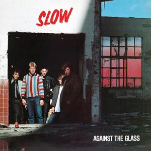 Against the Glass - CD Audio di Slow