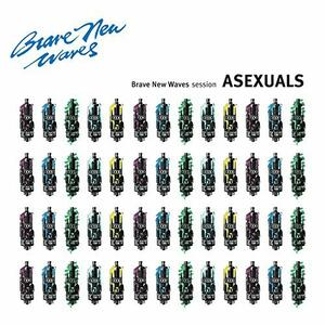 Brave New Waves Session - CD Audio di Asexuals