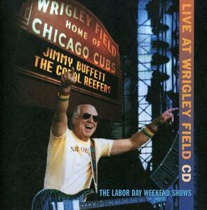 Live at Wrigley Field - CD Audio di Jimmy Buffett