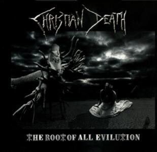 The Root of All Evilution - CD Audio di Christian Death