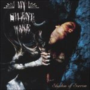 Shadow of Sorrow - CD Audio di My Silent Wake