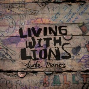 Dude Manor - CD Audio di Living with Lions