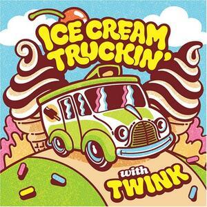 Ice Cream Truckin' - CD Audio di Twink