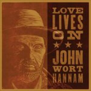 Love Lives on - CD Audio di John Wort Hannam