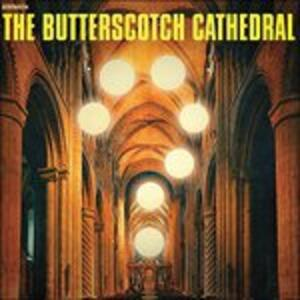 Butterscotch Cathedral - Vinile LP di Butterscotch Cathedral