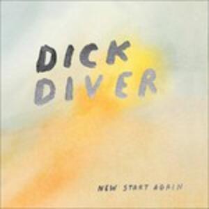 New Start Again - CD Audio di Dick Diver