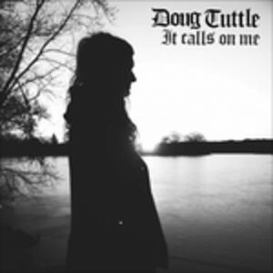 It Calls on Me - CD Audio di Doug Tuttle
