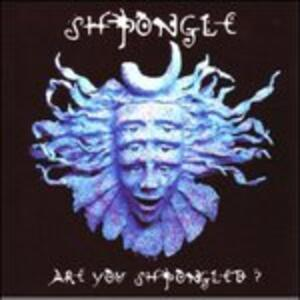 Are You Shpongled? - CD Audio di Shpongle