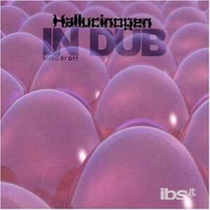 Dub Remixes by Ott - CD Audio di Hallucinogen