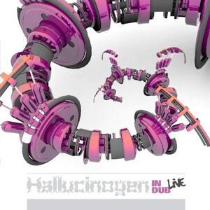 Hallucinogen in Dub Live From Brixton - CD Audio di Hallucinogen