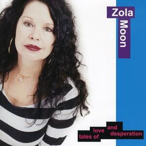 Tales of Love & Desperation - CD Audio di Zola Moon