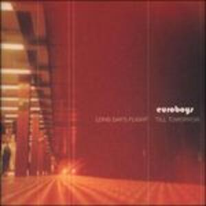 Long Day's Flight 'till Tomorrow - CD Audio di Euroboys