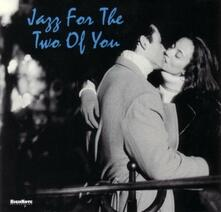 Jazz for the Two of You - CD Audio