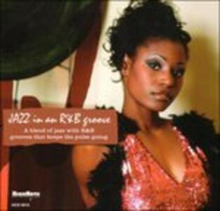 Jazz in a R&b Groove - CD Audio