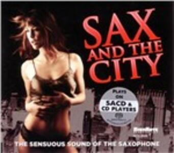Sax and the City. The Sensous Sound of the Saxophone - SuperAudio CD