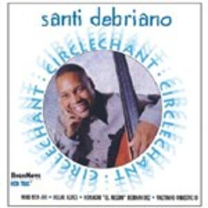 Circlechant - CD Audio di Santi Debriano